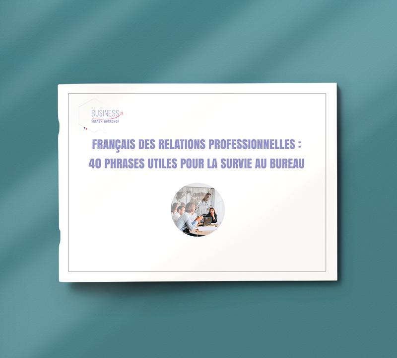 Français des relations professionnelles : 40 phrases utiles pour la survie au bureau